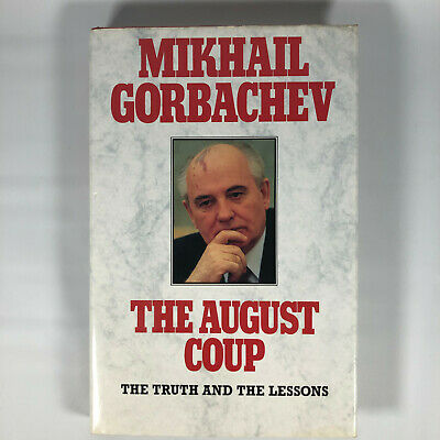"""MIkhail Gorbachev Signed """"The August Coup"""" First Edition RARE Autographed Copy"""