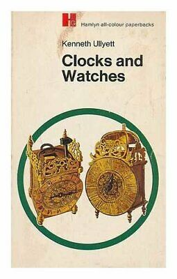 Clocks and Watches (All Colour Paperbacks S.) by Ullyett, Kenneth Book The Cheap