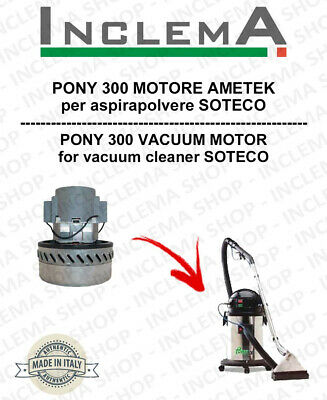 PONY 300 Vacuum Motor Amatek for vacuum cleaner SOTECO