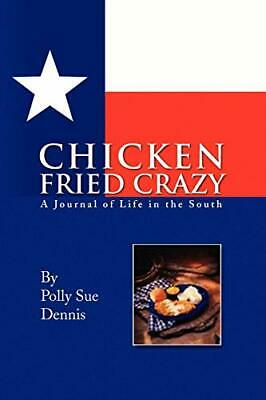 Chicken Fried Crazy.by Dennis, Sue  New 9781441541260 Fast Free Shipping.#