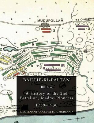 BAILLIE-KI-PALTAN: Being a History of the 2nd B. Murland, F..#