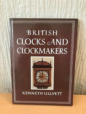 Vintage British Clocks And Clockmakers : by Ullyett, Kenneth Hardback Book 1981