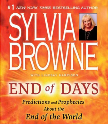 End of Days Predictions and Prophecies About The End Of The World
