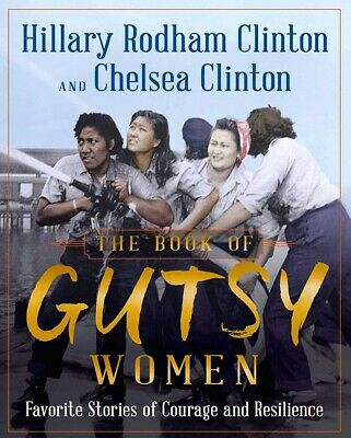 The Book of Gutsy Women: Favorite Stories of Courage and Resilience by Clinton