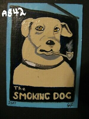 """A842 """"NEW"""" ORIGINAL ACRYLIC ART ACEO PAINTING BY LJH - Sign """"The Smoking Dog''"""
