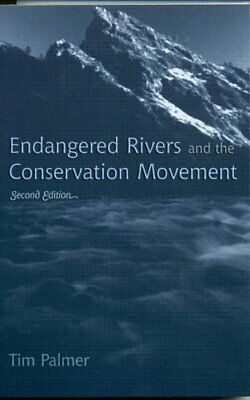 Endangered Rivers and the Conservation Movement. Palmer, Tim 9780742531413.#*=