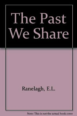 The Past We Share by Ranelagh, E.L. Paperback Book The Cheap Fast Free Post