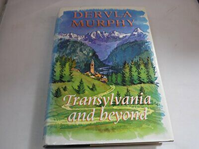 Transylvania and Beyond by Murphy, Dervla Hardback Book The Cheap Fast Free Post