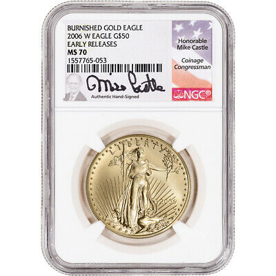 2006-W American Gold Eagle 1 oz $50 Burnished - NGC MS70 Early Releases Castle