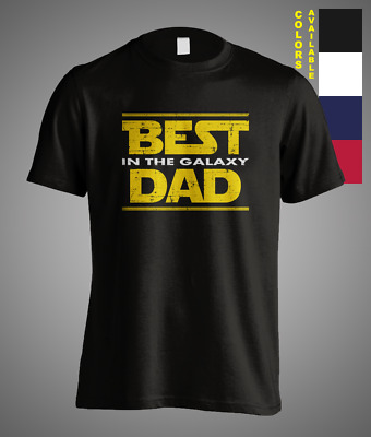 Fathers Day Gift Best Dad In The Galaxy Daddy Funny T-Shirt Grandpa Movie Tee