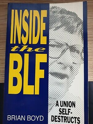 Inside The Blf - A Union Self-Destructs. By Brian Boyd 1991
