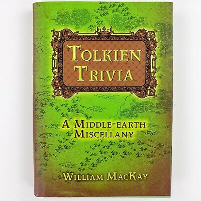NEW Tolkien Trivia A Middle-earth Miscellany by William MacKay Lord Rings Hobbit