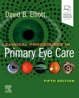NEW Clinical Procedures in Primary Eye Care By David B. Elliott Paperback