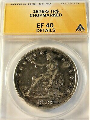 1878-S Trade Silver Dollar ANACS EF 40 Details Heavily Chopmarked LB1