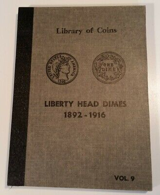Library of Coins Album, Volume 9 Liberty Head Dimes 1892 - 1916