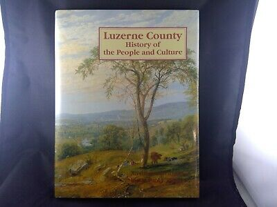 1994 Book LUZERNE COUNTY PA. History of the People and Culture Signed By Author