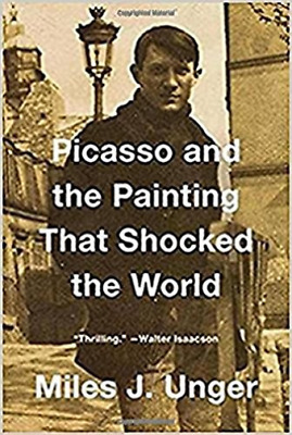 Unger, Miles J.-Picasso And The Painting That Shocked The World BOOK NEU
