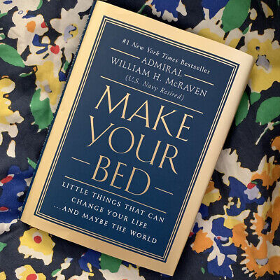 Make Your Bed : Little Things That Can Change Your Life.., by William H. McRaven