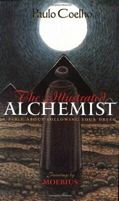 The Illustrated Alchemist: A Fable About Following ... by Coelho, Paulo Hardback