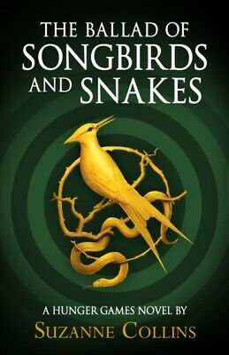 The Ballad of Songbirds and Snakes (A Hunger Games Novel) By Suzanne Collins HB