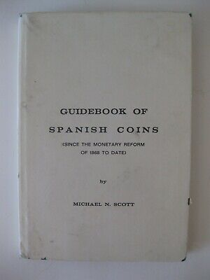 Guidebook Of Spanish Coins By Michael N Scott 1972 No. 428 Of 1000