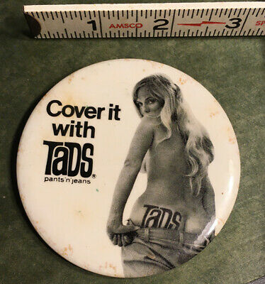 Tads Pants and Jeans Button, Advertising, Risque