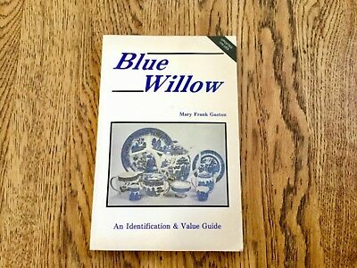 Blue Willow An Identification & Value Guide by Mary F. Gaston 1983 PB