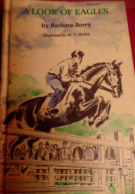 A Look of Eagles Show Jumper Horse Vintage Children Boy Book 1973 Barbara Berry
