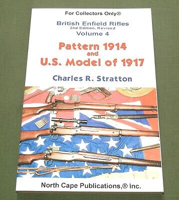 """British Enfield Rifles Vol. 4 Pattern 1914 & Us M-1917"" Ww1 Gun Reference Book"