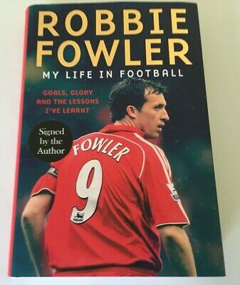 Robbie Fowler Signed Book: My Life In Football Goals, Glory ! and the Lessons