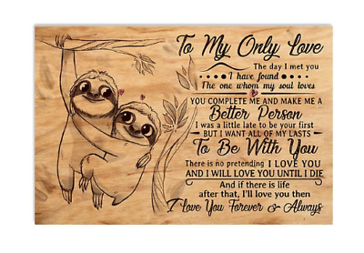 To My Only Love Sloth Couple Poster No Frame