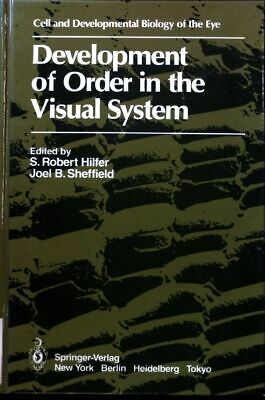 Development of order in the visual system. Cell and developmental biology of the