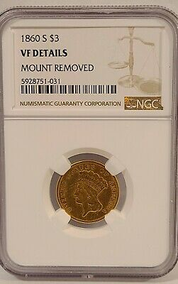 Very Rare1860-S $3 GOLD COIN NGC VF DETAILS Mount Removed (7,000 Minted)