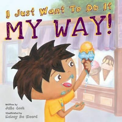 NEW I JUST Want to Do it My Way! By Julia Cook Paperback ...