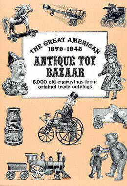 BOOK - The Great American Antique Toy Bazaar 1879-1945