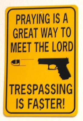 PRAYING IS A GREAT WAY TO MEET THE LORD Aluminum Sign