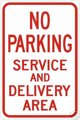 Real No Parking Service & Delivery Street Traffic Signs