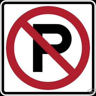 "Real 24"" No Parking Symbol  Road Street Traffic Sign"