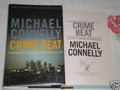 CRIME BEAT by MICHAEL CONNELLY  **SIGNED**