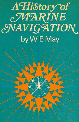 A History of Marine Navigation by W.E. May