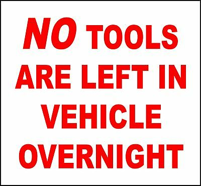 NO TOOLS LEFT IN VEHICLE OVERNIGHT STICKER/DECAL/VINYL