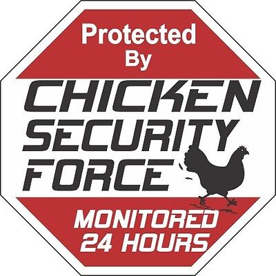 Chicken Security Force Sign