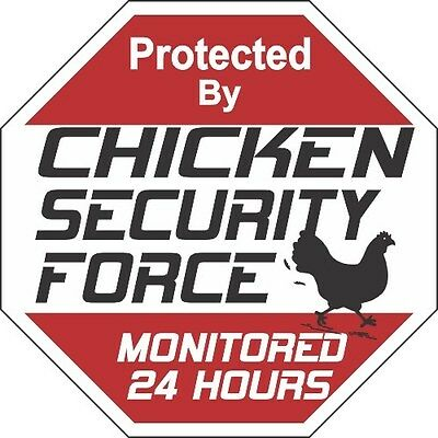 Chicken Security Force Signs