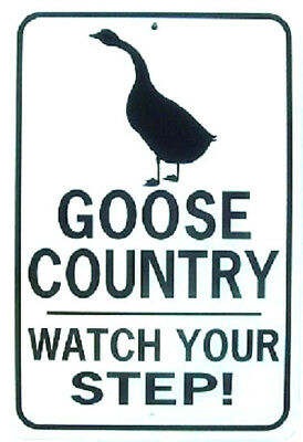 GOOSE COUNTRY Watch Your Step  12X18 Aluminum  Sign Won't rust or fade