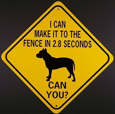 PIT BULL TO FENCE IN 2.8 SEC CAN YOU?  Aluminum Dog Sign  Won't rust or fade