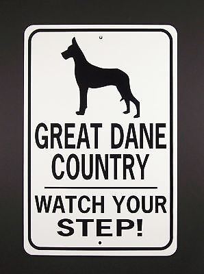 GREAT DANE COUNTRY  Watch Your Step!  12X18 Aluminum Sign  Won't rust of fade