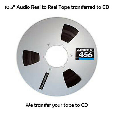 10.5 inch Reel to Reel Audio Tape Transferred to CD  Transfer/Copy Service 10.5""