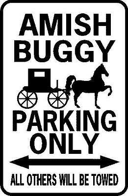 AMISH BUGGY PARKING ONLY  12X18 Aluminum Sign  Won't rust or fade