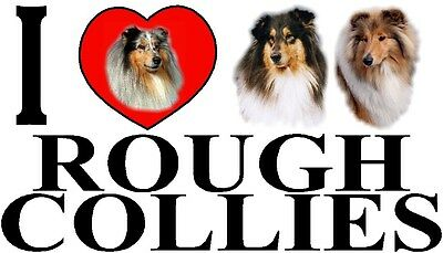 I LOVE ROUGH COLLIES Dog Car Sticker By Starprint - Ft. the Rough Collie