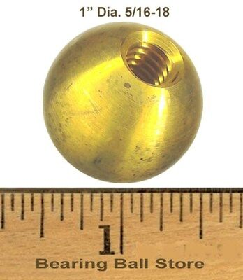 "one 1"" threaded 5/16-18 brass ball drilled tapped"